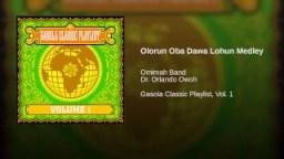 Dr. Orlando Owoh - Olorun Oba Dawa Lohun